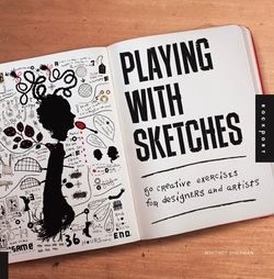 Playing with Sketches, by Whitney Sherman